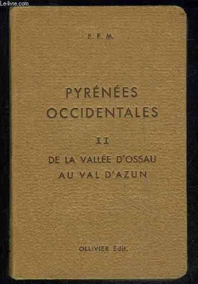 PYRENEES OCCIDENTALES II - DE LA VALLEE D'OSSEAU AU VAL D'AZUN