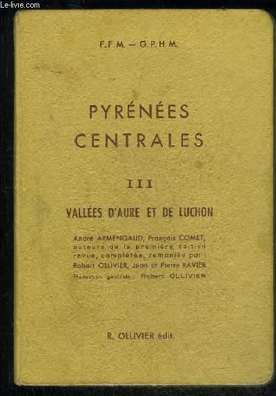 PYRENEES CENTRALES TOME III - VALLEES D'AURE ET DE LUCHON