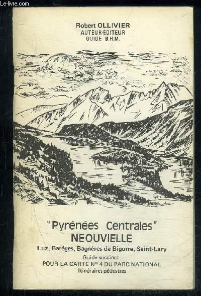 PYRENEES CENTRALES - NEOUVIELLE LUZ BAREGES BAGNERES DE BIGORRE SAINT LARY - GUIDE SUCCINCT POUR LA CARTE N°4 DU PARC NATIONAL - ITINERAIRES PEDESTRES - GUIDE B.H.M.