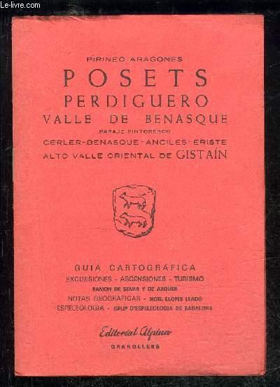 PIRINEO ARAGONES POSETS PERDIGUERO VALLE DE BENASQUE PARAJE PINTORESCO - CERLER BENASQUE ANCILES ERISTE ALTO VALLE ORIENTAL DE GISTAIN - GUIA CARTOGRAFICA - EXCURSIONES ASCENSIONES TURISMO