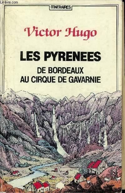 LES PYRENEES DE BORDEAUX AU CIRQUE DE GAVARNIE.