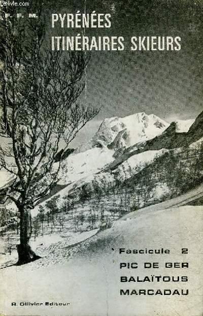 PYRENEES ITINERAIRES SKIEURS - FASCICULE 1 +  FASCICULE 2 - FASCICULE 1 : PAYS BASQUE VALLEE D'ASPE VALLEE D'OSSAU ET VERSANT ESPAGNOL - FASCICULE 2 : GOURETTE SOUSOUEOU BALAITOUS ESTAING CAUTERETS MARCADAU 136 ITINERAIRES.