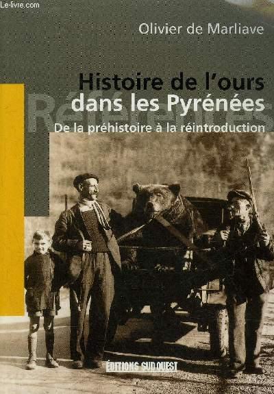 HISTOIRE DE L'OURS DANS LES PYRENEES DE LA PREHISTOIRE A LA REINTRODUCTION.