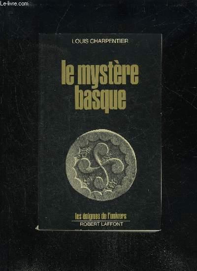 LE MYSTERE BASQUE - LES ENIGMES DE L'UNIVERS