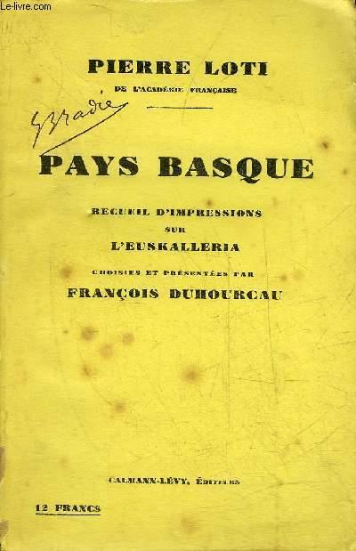 PAYS BASQUE RECUEIL D'IMPRESSIONS SUR L'EUSKALLERIA - CHOISIES ET PRESENTEES PAR FRANCOIS DUHOURCAU.