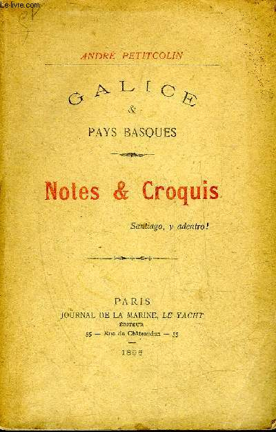 GALICE & PAYS BASQUES - NOTES & CROQUIS.