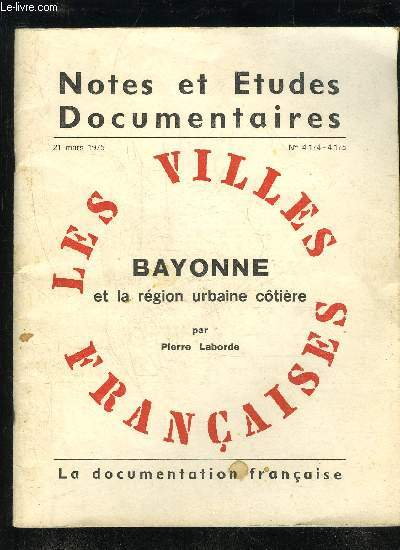 BAYONNE ET LA REGION URBAINE COTIERE - NOTES ET ETUDES DOCUMENTAIRES N° 4174 - 4175