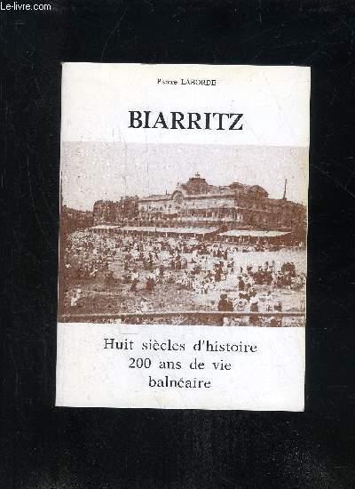 BIARRITZ - HUIT SIECLES D'HISTOIRE 200 ANS DE VIE BALNEAIRE