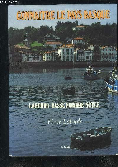 CONNAITRE LE PAYS BASQUE - LABOURD BASSE NAVARRE SOULE.