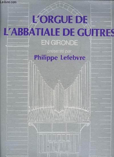 L'ORGUE DE L'ABBATIALE DE GUITRES EN GIRONDE - DISQUE 33 TOURS STEREO