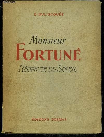 MONSIEUR FORTUNE NEOPHYTE DU SOLEIL