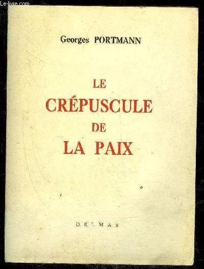 LE CREPUSCULE DE LA PAIX