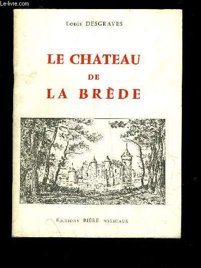 LE CHATEAU DE LA BREDE