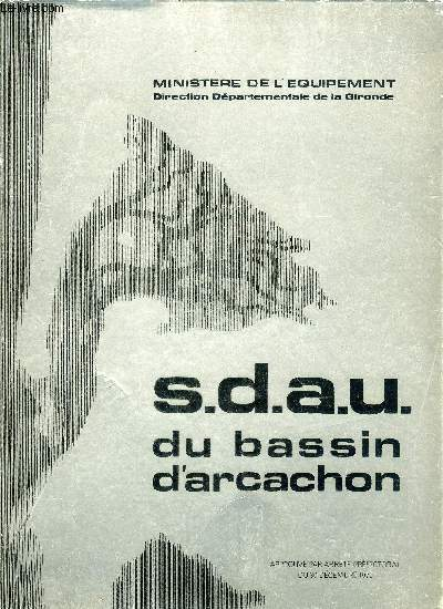 S.D.A.U. DU BASSIN D'ARCACHON - SUIVI DE DOCUMENTS ET CARTE D'UNE MODIFICATION PARTIELLE