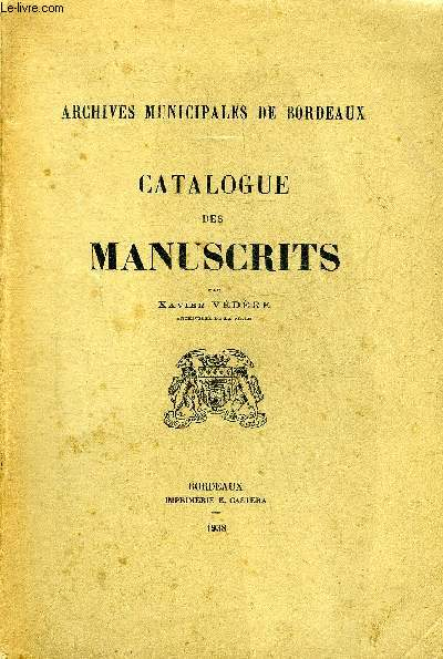 CATALOGUE DES MANUSCRITS - ARCHIVES MUNICIPALES DE BORDEAUX.