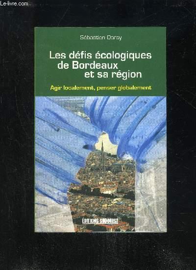 LES DEFIS ECOLOGIQUES DE BORDEAUX ET SA REGION