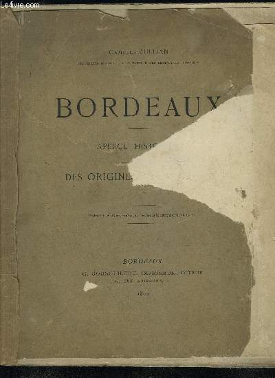 BORDEAUX - APERCU HISTORIQUE DES ORIGINES JUSQU'EN 1789