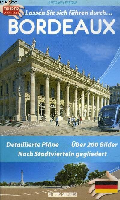 LASSEN SIE SICH FUHREN DURCH BORDEAUX - DETAILLIERTE PLANE - UBER 200 BILDER - NACH STADTVIERTELN GEGLIEDERT .