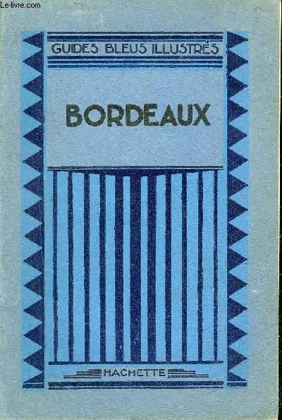 BORDEAUX - LES GUIDES BLEUS ILLUSTRES.