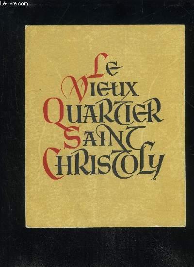 LE VIEUX QUARTIER SAINT CHRISTOLY