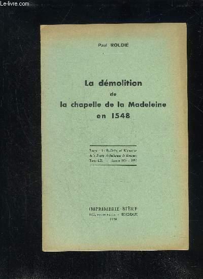 LA DEMOLITION DE LA CHAPELLE DE LA MADELEINE EN 1548