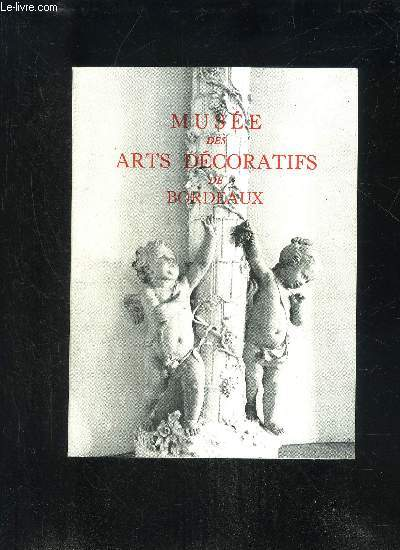 MUSEE DES ARTS DECORATIFS DE BORDEAUX - GUIDE DU VISITEUR