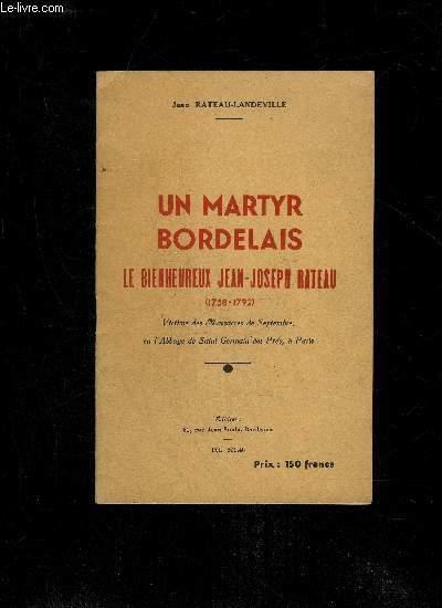 UN MARTYR BORDELAIS LE BIENHEUREUX JEAN-JOSEPH RATEAU (1758-1792)