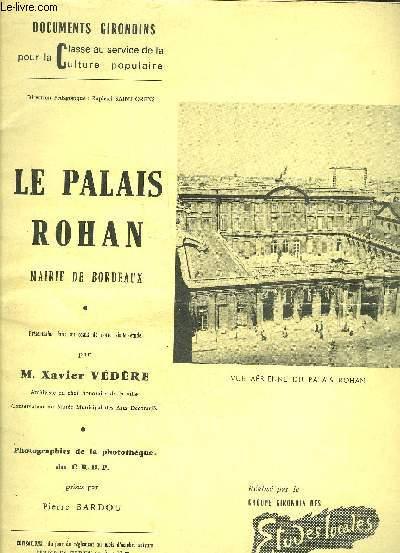 LE PALAIS ROHAN MARIE DE BORDEAUX - DOCUMENTS GIRONDINS POUR LA CLASSE AU SERVICE DE LA CULTURE POPULAIRE.