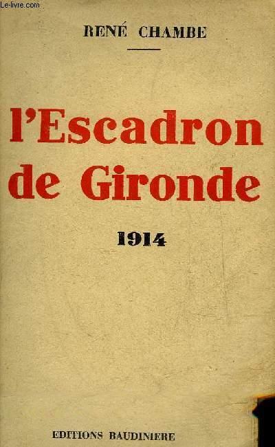 L'ESCADRON DE GIRONDE .