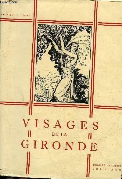 VISAGES DE LA GIRONDE LIVRE DE LECTURES DU PAYS GIRONDIN.