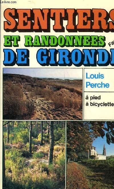 SENTIERS ET RANDONNEES DE GIRONDE - A PIED A BICYCLETTE.