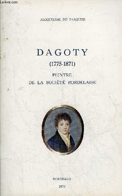 DAGOTY 1775-1871 PEINTRE DE LA SOCIETE BORDELAISE.