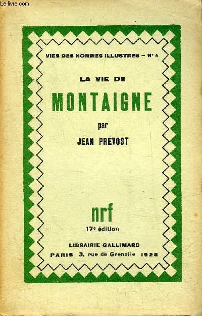LA VIE DE MONTAIGNE - COLLECTION VIES DES HOMMES ILLUSTRES N°4 - 17E EDITION.