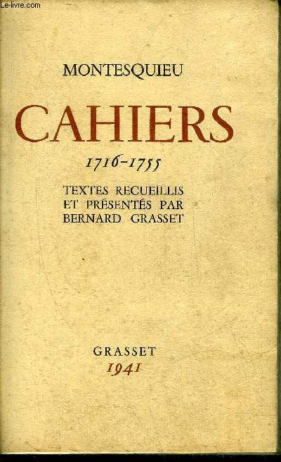 CAHIERS 1716-1755 - TEXTES RECUEILLIS ET PRESENTES PAR BERNARD GRASSET.