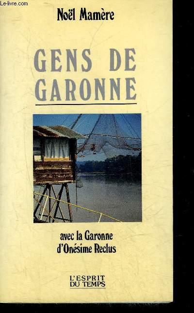 GENS DE GARONNE AVEC LA GARONNE D'ONESIME RECLUS + ENVOI DE L'AUTEUR.