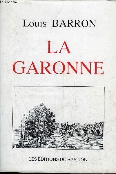 LA GARONNE - LES FLEUVES DE FRANCE.