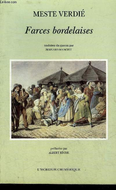 FARCES BORDELAISES - TRADUITES DU GASCON PAR BERNARD MANCIET.