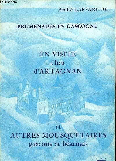 PROMENADES EN GASCOGNE - EN VISITE CHEZ D'ARTAGNAN ET AUTRES MOUSQUETAIRES GASCONS ET BEARNAIS + ENVOI DE L'AUTEUR.