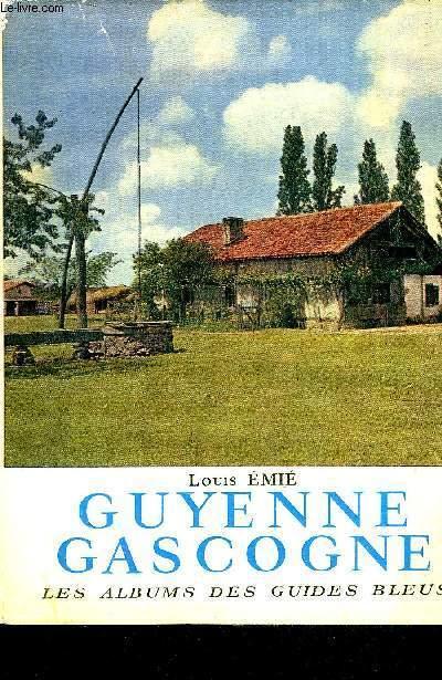 GUYENNE GASCOGNE - LES ALBUMS DES GUIDES BLEUS.