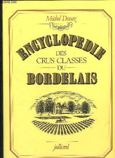 ENCYCLOPEDIE DES CRUS CLASSES DU BORDELAIS .