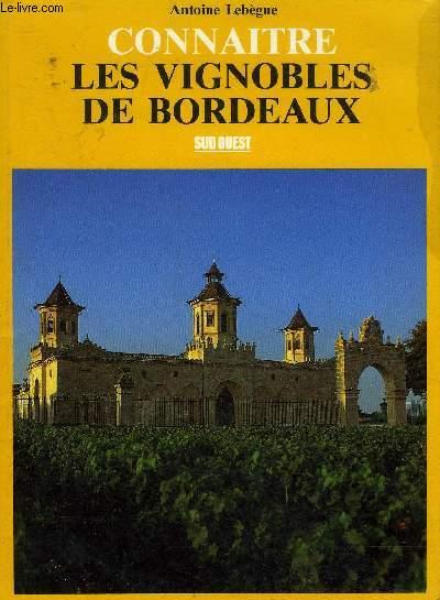 CONNAITRE LES VIGNOBLES DE BORDEAUX .