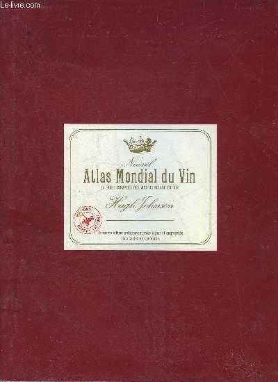 NOUVEL ATLAS MONDIAL DU VIN - UN GUIDE COMPLET DES VINS ET ALCOOLS DU MONDE ENTIER.