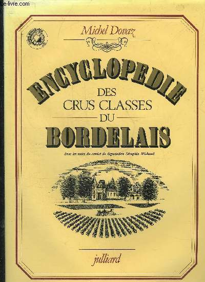 ENCYCLOPEDIE DES CRUS CLASSES DU BORDELAIS.