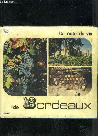 LA ROUTE DU VIN DE BORDEAUX.