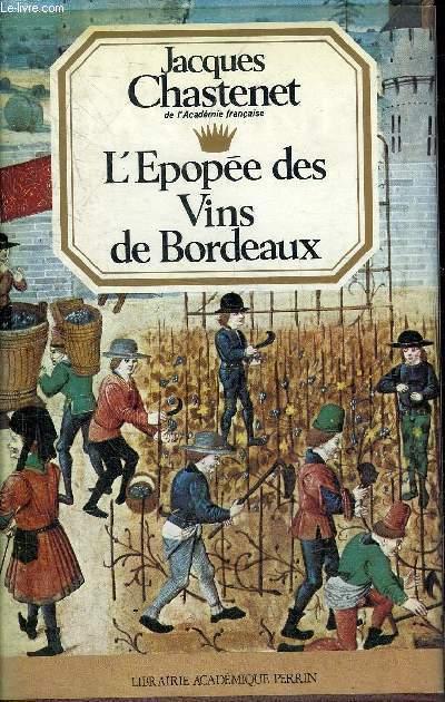L'EPOPEE DES VINS DE BORDEAUX.