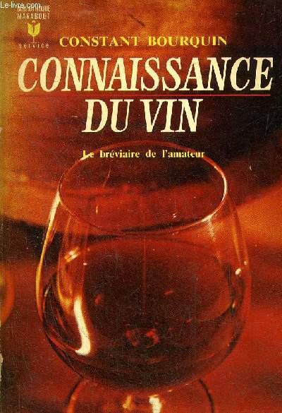 CONNAISSANCE DU VIN - LE BREVIAIRE DE L'AMATEUR .