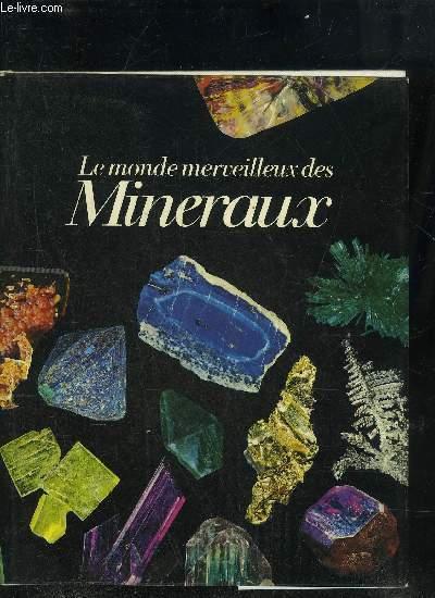 LE MONDE MERVEILLEUX DES MINERAUX.