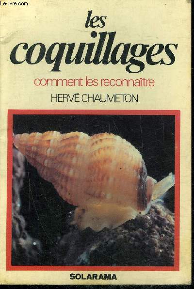 LES COQUILLAGES - COMMENT LES RECONNAITRE.