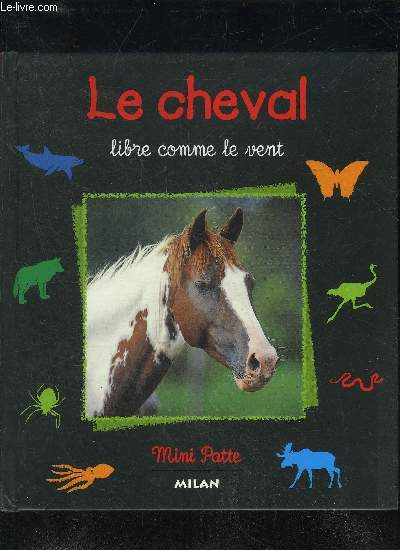 LE CHEVAL LIBRE COMME LE VENT - COLLECTION MINI PATTE.