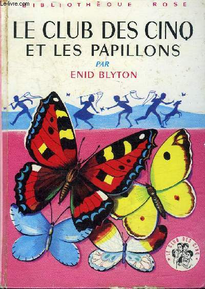 LE CLUB DES CINQ ET LES PAPILLONS - BIBLIOTHEQUE ROSE.